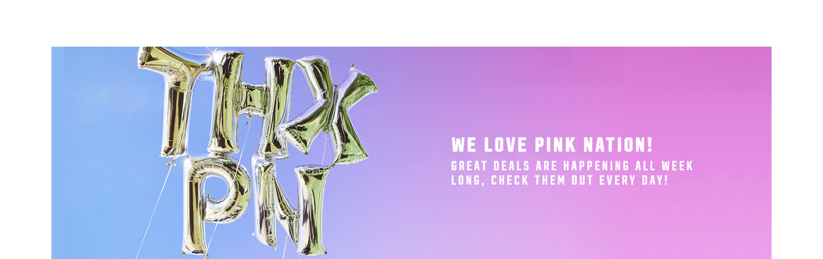 35933489e19 We love PINK Nation. Gret deals are happening all week long